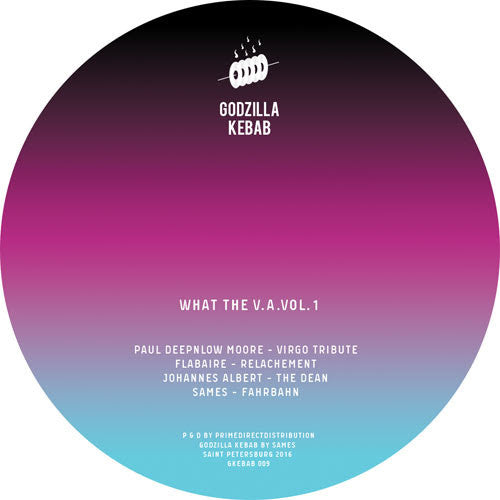 Various Artists - WHAT THE V.A VOL. 1 , Vinyl - Godzilla Kebab, Unearthed Sounds