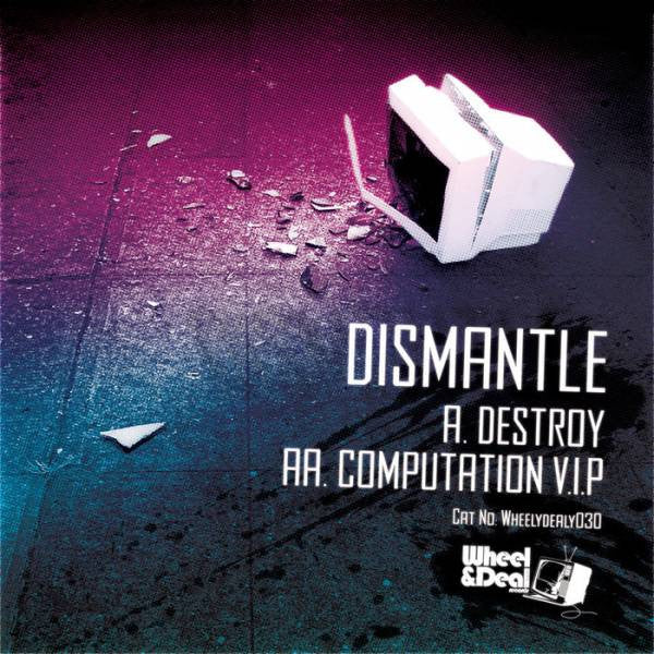 Dismantle - Destroy / Computation VIP - Unearthed Sounds