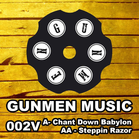 Gunmen - Chant Down Babylon / Steppin Razor
