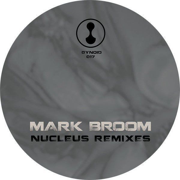 Mark Broom - Nucleus Remixes , Vinyl - Gynoid Audio, Unearthed Sounds