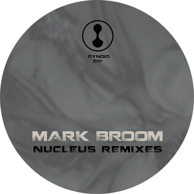 Mark Broom - Nucleus Remixes - Unearthed Sounds