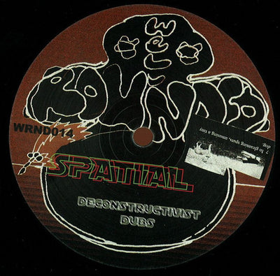 "Spatial - Deconstructivist Dubs , 12"" Vinyl - Well Rounded, Unearthed Sounds"