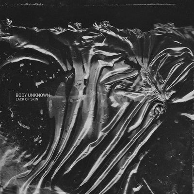 "Body Unknown - Lack Of Skin [Coloured 12"" With Insert] - Unearthed Sounds"