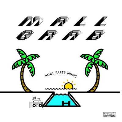 Mall Grab - Pool Party EP - Unearthed Sounds