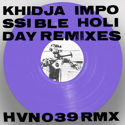 Khidja - Impossible Holiday Remixes - Unearthed Sounds
