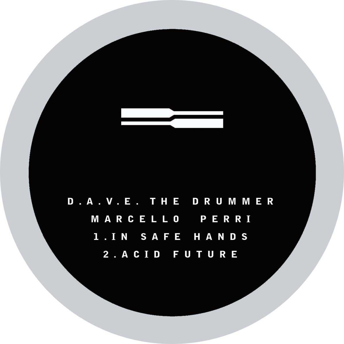 "D.A.V.E. the Drummer & Marcello Perri - In Safe Hands / Acid Future [180g 12"" Vinyl] , Vinyl - Hydraulix, Unearthed Sounds"