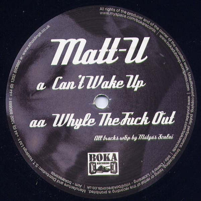 Matt-U - Can't Wake Up / Whyle the F**k Out - Unearthed Sounds