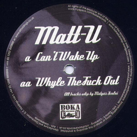 Matt-U - Can't Wake Up / Whyle the F**k Out