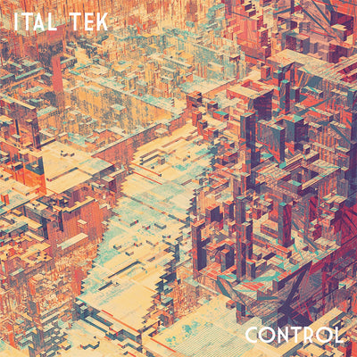 Ital Tek - Control - Unearthed Sounds