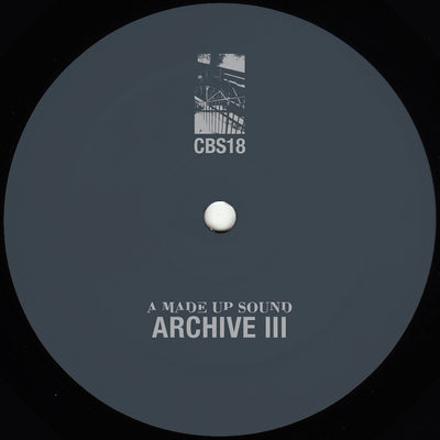 A Made Up Sound - Archive III - Unearthed Sounds