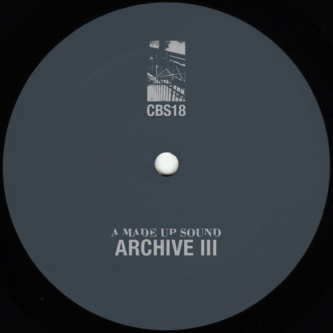 A Made Up Sound - Archive III