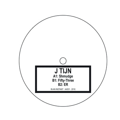 J. Tijn - Shmudge , Vinyl - In An Instant, Unearthed Sounds