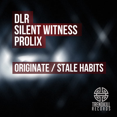 DLR & Prolix / Silent Witness & Prolix 'Originate / Stale Habits' - Unearthed Sounds