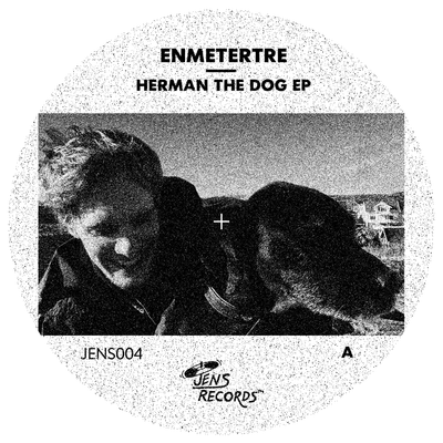Enmetertre - Herman the Dog - Unearthed Sounds