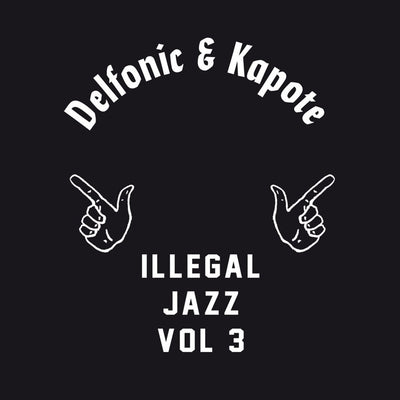 Delfonic & Kapote - Illegal Jazz Vol. 3 - Unearthed Sounds