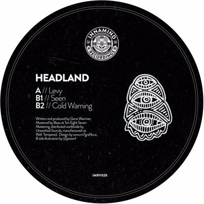 Headland - Levy / Seen / Cold Warning - Unearthed Sounds