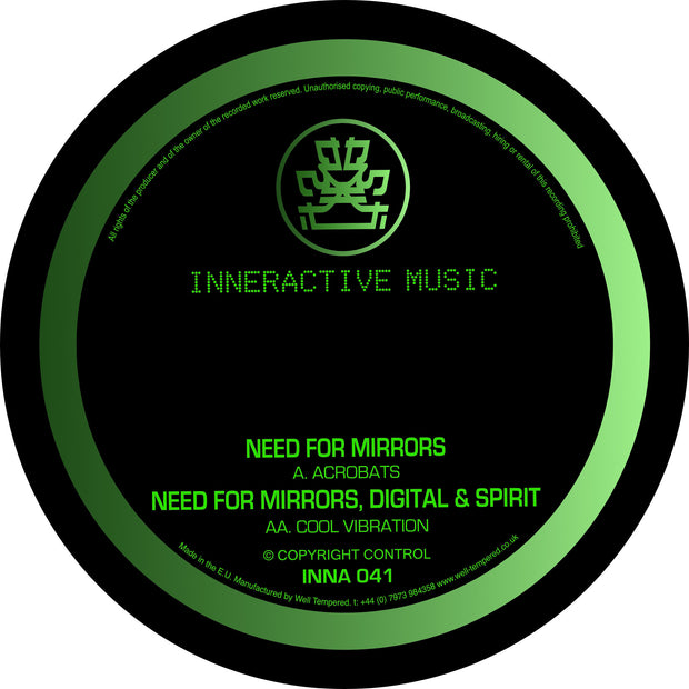 Need For Mirrors / Need For Mirrors, Digital & Spirit - Acrobats / Cool Vibration , Vinyl - Inneractive Music, Unearthed Sounds