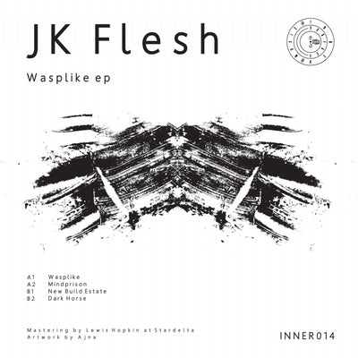 JK Flesh - Wasplike EP - Unearthed Sounds