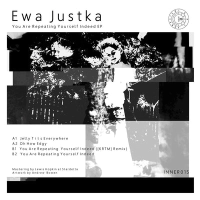 "Ewa Justka - You Are Repeating Yourself Indeed EP [Coloured 12"" Vinyl]"