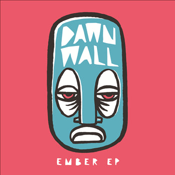 Dawn Wall - Ember EP - Unearthed Sounds