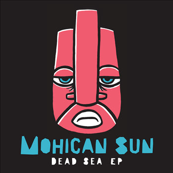 Mohican Sun - Dead Sea EP - Unearthed Sounds