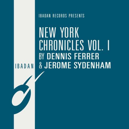 Dennis Ferrer & Jerome Sydenham - New York Chronicles Vol. I (remastered) , Vinyl - Ibadan, Unearthed Sounds