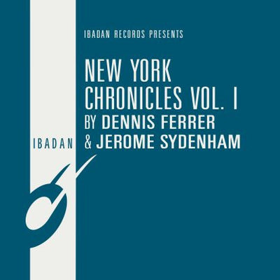 Dennis Ferrer & Jerome Sydenham - New York Chronicles Vol. I (remastered) - Unearthed Sounds