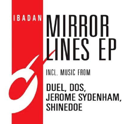 V/A (Duel, Dos, Jerome Sydenham, Shinedoe) - Mirror Lines EP , Vinyl - Ibadan, Unearthed Sounds