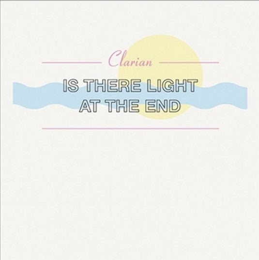 Clarian - Is There Light At The End - Unearthed Sounds