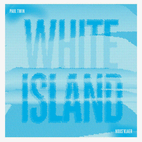Paul Twin - White Island EP