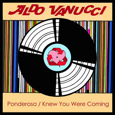 Aldo Vanucci - Ponderosa / Knew You Were Coming - Unearthed Sounds, Vinyl, Record Store, Vinyl Records