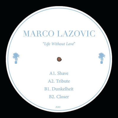 Marco Lazovic - Life Without Love - Unearthed Sounds