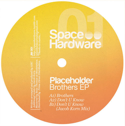 Placeholder - Brothers EP , Vinyl - Space Hardware, Unearthed Sounds