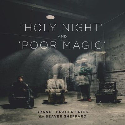 Brandt Brauer Frick - Holy Night/ Poor Magic - Unearthed Sounds