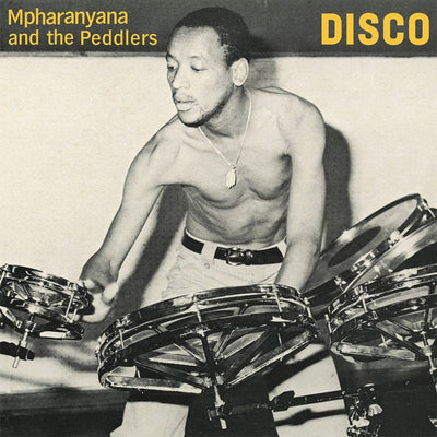 Mpharanyana & The Peddlers - Disco - Unearthed Sounds