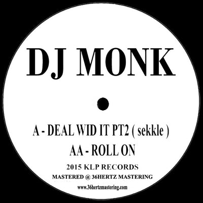 DJ Monk - Deal Wid It Pt2 (Sekkle) Remix / Roll On - Unearthed Sounds