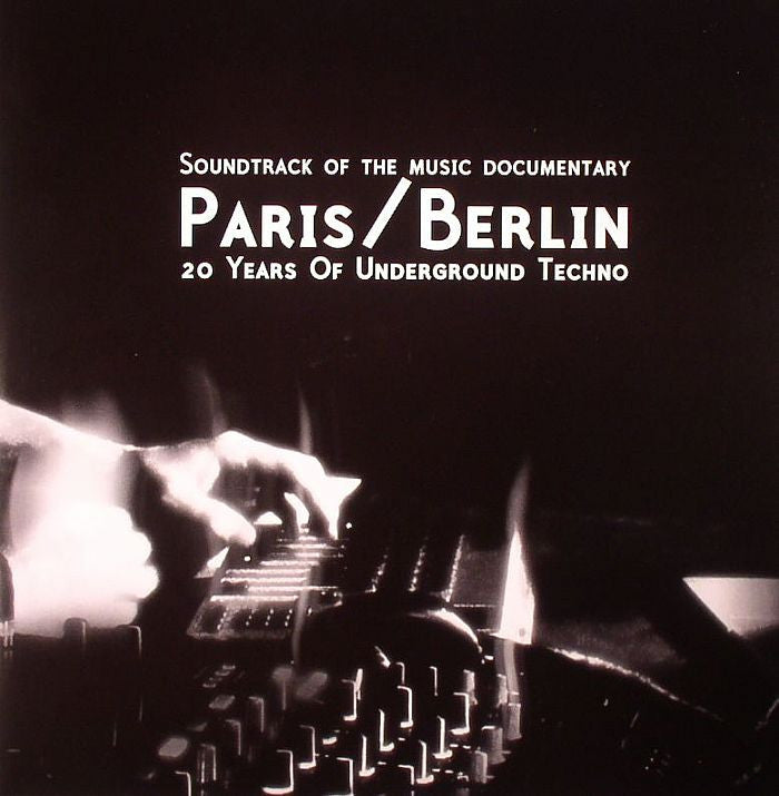 VARIOUS - Paris/Berlin: 20 Years Of Underground Techno , Vinyl - Fondation Sonore Belgium, Unearthed Sounds