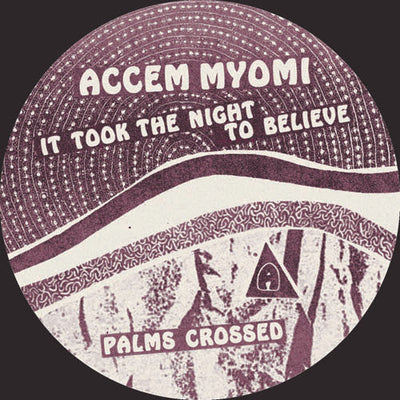 Accem Myomi - It Took the Night to Believe - Unearthed Sounds