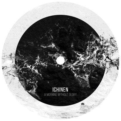 Ichinen - A Morning Without Glory [w/ Dasha Rush & Etapp Kyle Remixes] , Vinyl - Last Drop Records, Unearthed Sounds