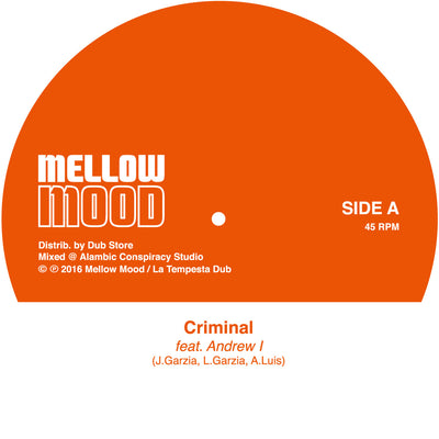 "Mellow Mood feat. Andrew I - Criminal [7"" Vinyl] - Unearthed Sounds"