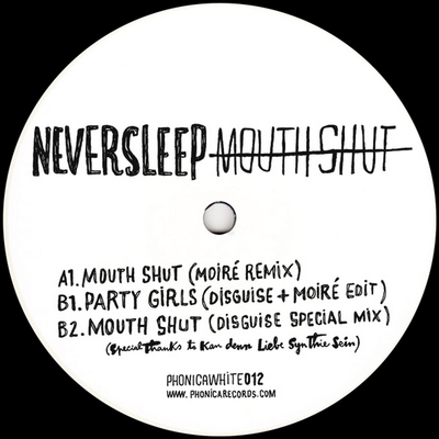 Neversleep - Mouth Shut / Party Girls - Unearthed Sounds