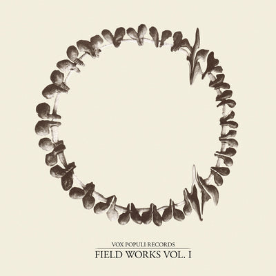 Various Artists - Vox Populi Field Works Vol. 1 - Unearthed Sounds