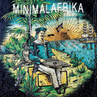 Minimalafrika - Clean Sunrise - Unearthed Sounds