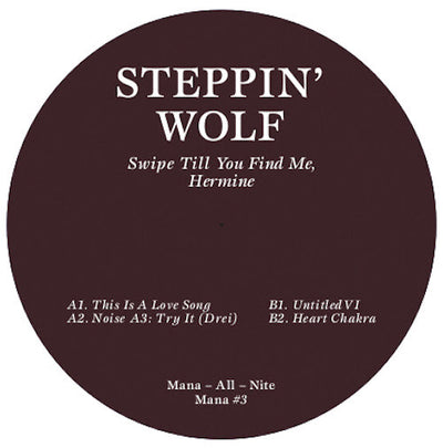 Steppin' Wolf - Swipe Till You Find Me, Hermine , Vinyl - Mana All Nite, Unearthed Sounds