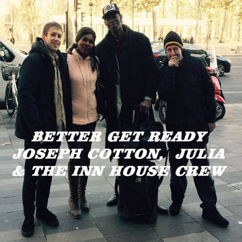Julia & Joseph Cotton - Better get ready (CDR)