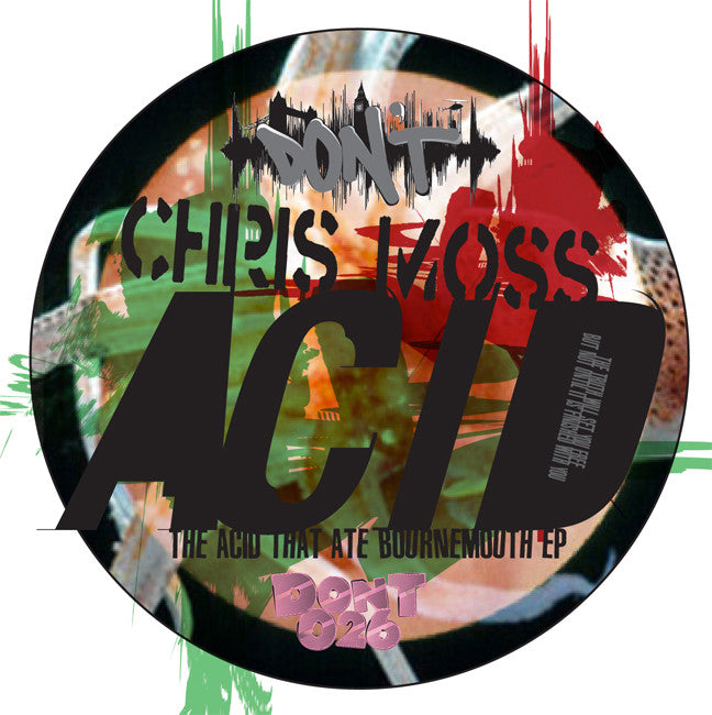 Chris Moss Acid - The Acid That Ate Bournemouth EP - Unearthed Sounds