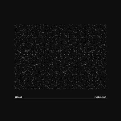 "Strago - Particles LP [2 x 12""] - Unearthed Sounds"