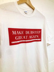 Make Dubstep Great Again T-Shirt
