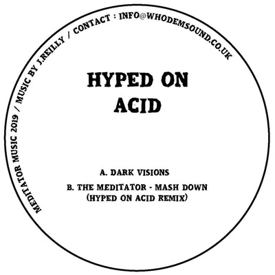 Hyped On Acid - Dark Visions / Mash Down Remix - Unearthed Sounds