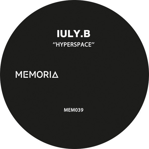Iuly.B - Hyperspace , Vinyl - Memoria Recordings, Unearthed Sounds